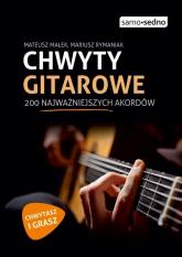 Chwyty gitarowe 200 najważniejszych akordów - Małek Mateusz, Rymaniak Mariusz | mała okładka