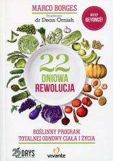 22-dniowa rewolucja Roślinny program totalnej odnowy ciała i życia - Marco Borges | mała okładka