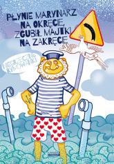 Płynie marynarz na okręcie, zgubił majtki na zakręcie Niegrzeczne rymowanki - Mateusz Jagielski | mała okładka