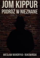 Jom Kippur Podróż w nieznane - Wiesław Mandryka-Bukowiński | mała okładka