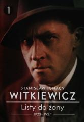 Listy do żony 1923-1927 Tom 1 - Witkiewicz Stanisław Ignacy | mała okładka