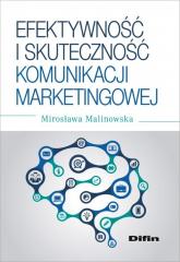 Efektywność i skuteczność komunikacji marketingowej - Mirosława Malinowska | mała okładka