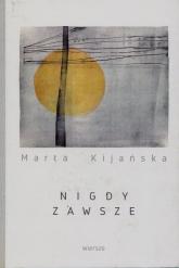 Nigdy zawsze - Marta Kijańska | mała okładka