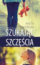 Szukając szczęścia - Aneta Krasińska | mała okładka