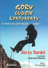 Góry ludzie kontynenty w obiektywie ekstremalnej kamery - Jerzy Surdel | mała okładka