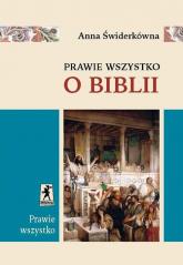Prawie wszystko o Biblii - Anna Świderkówna | mała okładka