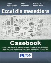 Excel dla menedżera Casebook - Cypryjański Jacek, Komorowski Tomasz M., Borawska Anna | mała okładka