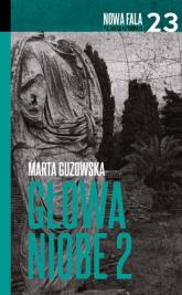 Głowa Niobe Część 2 - Marta Guzowska | mała okładka