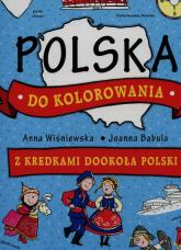 Polska do kolorowania Z kredkami dookoła Polski - Wiśniewska Anna, Babula Joanna   mała okładka