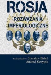 Rosja Rozważania imperiologiczne -  | mała okładka