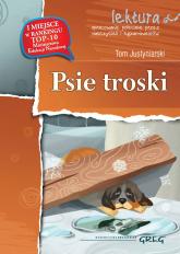 Psie troski Lektura z opracowaniem - Tom Justyniarski | mała okładka