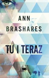 Tu i teraz - Ann Brashares | mała okładka