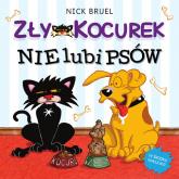 Zły Kocurek nie lubi psów - Nick Bruel | mała okładka