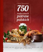 750 tradycyjnych polskich potraw - Hanna Szymanderska | mała okładka