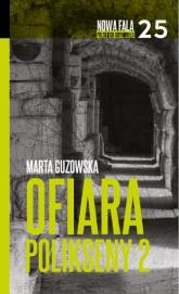 Ofiara Polikseny Część 2 - Marta Guzowska | mała okładka