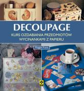Decoupage Kurs ozdabiania przedmiotów wycinankami z papieru - Maggie Pryce | mała okładka