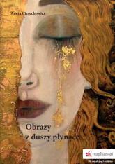 Obrazy z duszy płynące - Aneta Cierechowicz | mała okładka