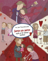 Serce za serce czyli co to znaczy kochać - Jan Twardowski | mała okładka