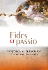 Fides et passio - Wojciech Giertych | mała okładka
