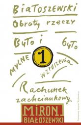 Utwory zebrane Tom 1 Obroty rzeczy - Miron Białoszewski | mała okładka