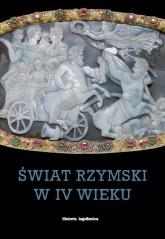 Świat rzymski w IV wieku - zbiorowa Praca | mała okładka
