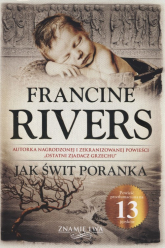 Jak świt poranka Znamię Lwa Tom 3 - Francine Rivers   mała okładka