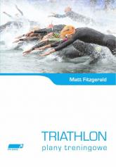 Triathlon Plany treningowe - Matt Fitzgerald | mała okładka