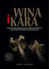 Wina i kara Społeczeństwa wobec rozliczeń zbrodni popełnionych przez reżimy totalitarne w latach 1939–1956 - Patryk Pleskot | mała okładka