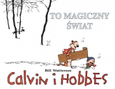 Calvin i Hobbes Tom 9 To magiczny świat - Bill Watterson | mała okładka