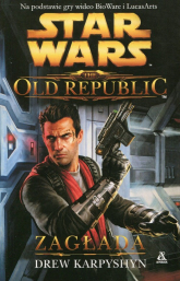 Star Wars The Old Republic Zagłada - Drew Karpyshyn | mała okładka