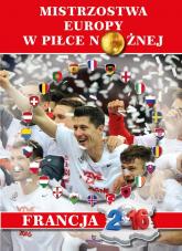 Mistrzostwa Europy w piłce nożnej Francja 2016 - Marek Gorecki | mała okładka