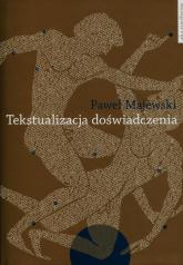 Tekstualizacja doświadczenia Studia o piśmiennictwie greckim - Paweł Majewski | mała okładka