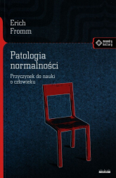 Patologia normalności Przyczynek do nauki o człowieku - Erich Fromm | mała okładka