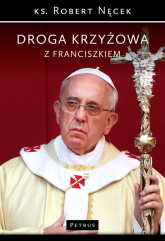 Droga Krzyżowa z Franciszkiem - Robert Nęcek | mała okładka