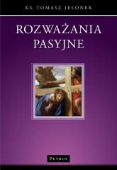 Rozważania pasyjne - Tomasz Jelonek | mała okładka