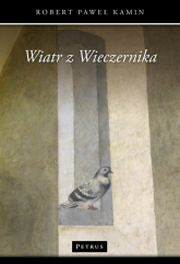 Wiatr z Wieczernika - Kamin Robert Paweł | mała okładka