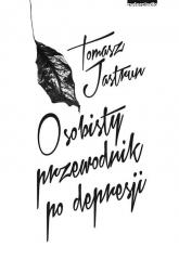 Osobisty przewodnik po depresji - Tomasz Jastrun | mała okładka