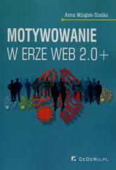 Motywowanie w erze Web 2.0+ - Anna Wziątek-Staśko   mała okładka