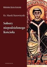 Sobory niepodzielonego Kościoła - Marek Starowieyski   mała okładka