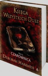 Księga wszystkich dusz Tom 1 Czarownica - Deborah Harkness | mała okładka