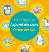 Bajeczki dla dzieci - Stories for kids - Janusz Niżyński | mała okładka