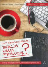 Czy rzeczywiście Biblia mówi prawdę? Dialog o sceptycyzmie, dowodach i prawdzie. - McDowell Josh, Sterrett Dave | mała okładka