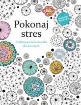 Pokonaj Stres Relaksująca kolorowanka dla dorosłych - Christina Rose | mała okładka