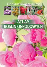 Atlas roślin ogrodowych - Agnieszka Gawłowska | mała okładka