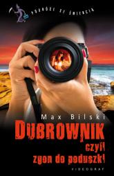 Dubrownik, czyli zgon do poduszki - Max Bilski | mała okładka