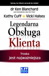 Legendarna Obsługa Klienta Troska jest najważniejsza - Blanchard Ken, Cuff Kathy, Halsey Vicki | mała okładka