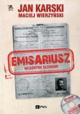 Emisariusz Własnymi słowami z płytą CD - Karski Jan, Wierzyński Maciej | mała okładka