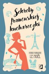 Sekrety francuskiej kuchareczki - Le Moel Marie-Morgane | mała okładka