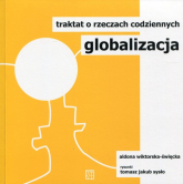 Globalizacja Traktat o rzeczach codziennych - Aldona Wiktorska-Święcka | mała okładka
