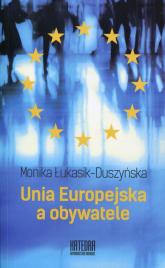 Unia Europejska a obywatele - Monika Łukasik-Duszyńska | mała okładka